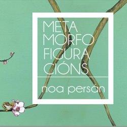Metamorfofiguracións de Noa Persán