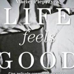 Proxección de Life Feels Good