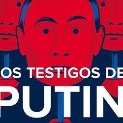 As testemuñas de Putin